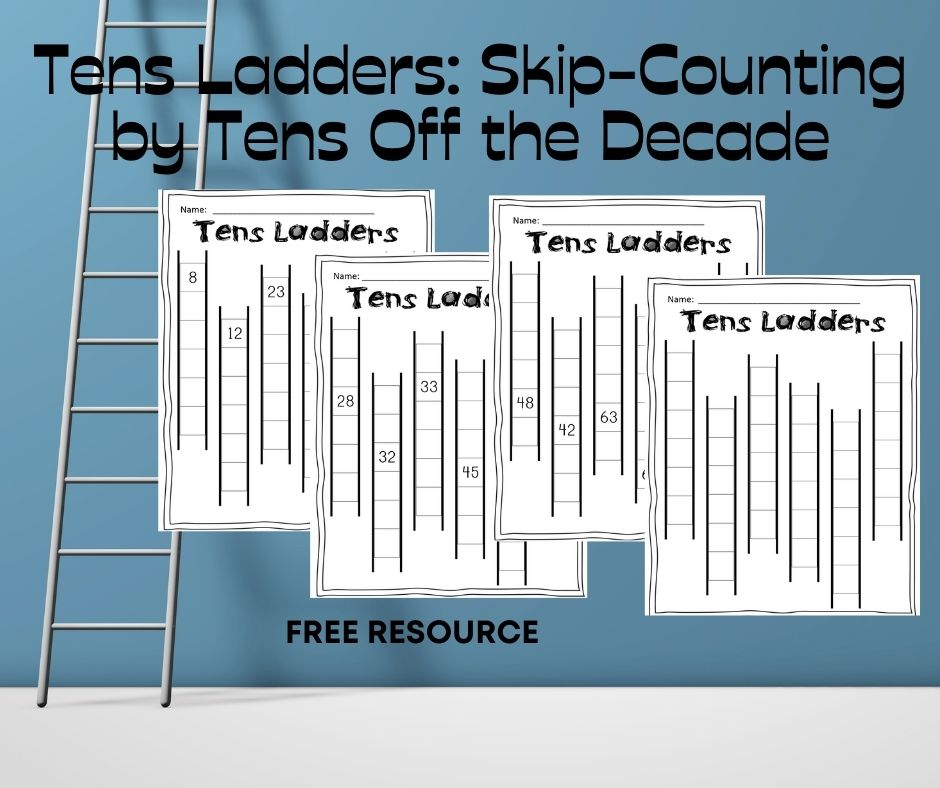 Tens Ladders: Skip Counting by Tens off the Decade