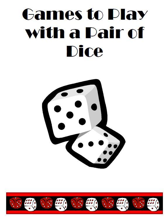 Math Games with a Pair of Dice - Math Coach\'s Corner