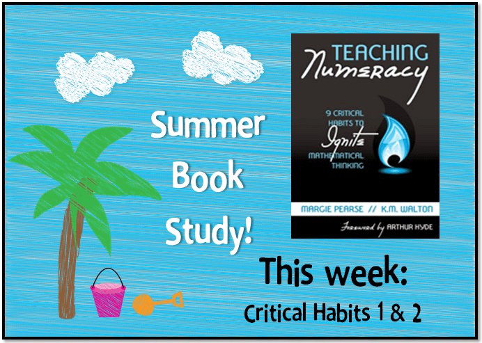 Book Study Monday: Teaching Numeracy, Critical Habits 1 & 2 - Math ...
