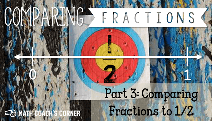 Comparing Fractions: Using a Benchmark of 1/2