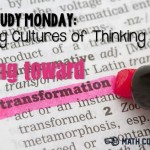 Book Study Monday: Creating Cultures of Thinking, Part 6