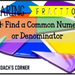 Comparing Fractions: Find a Common Numerator or Denominator