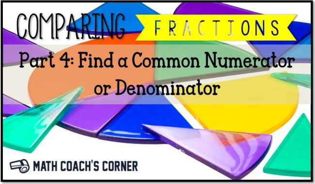 Comparing Fractions: Find a Common Numerator or Denominator - Math ...