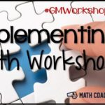 Implementing Math Workshop