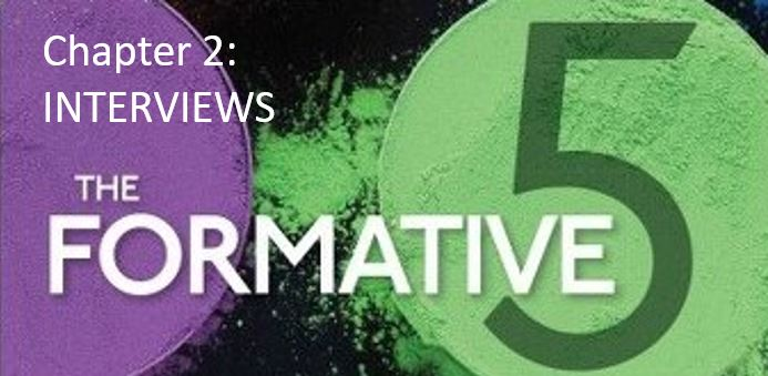 The Formative 5: Chapter 2, Interviews