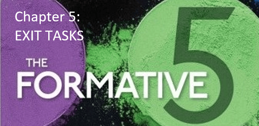 The Formative 5: Chapter 5, Exit Tasks