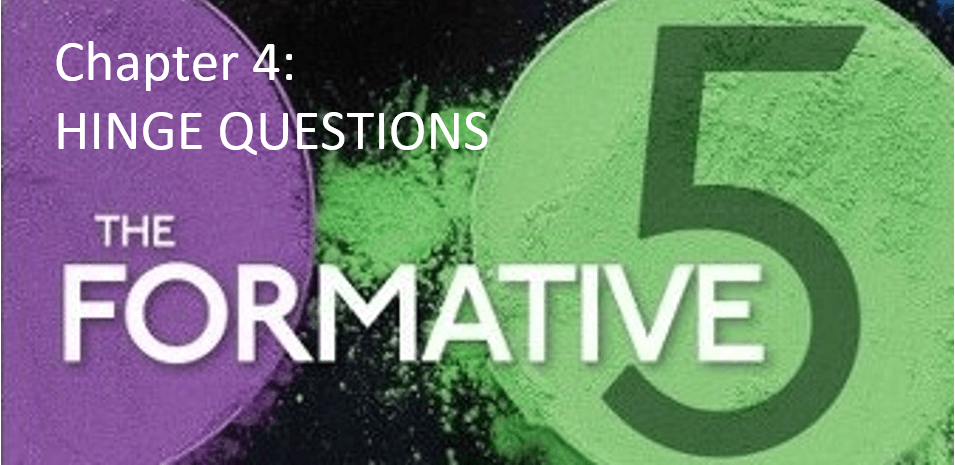 The Formative 5: Chapter 4, Hinge Questions
