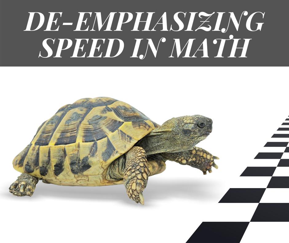 De-emphasizing Speed in Math
