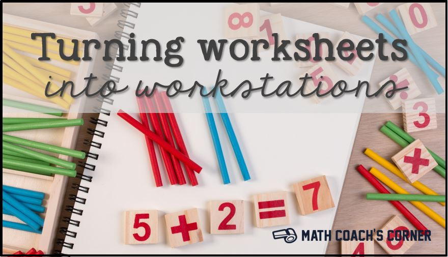Turn Worksheets into Workstations