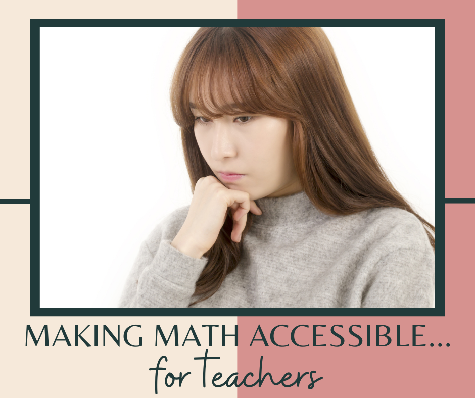 Making Math Accessible…for Teachers