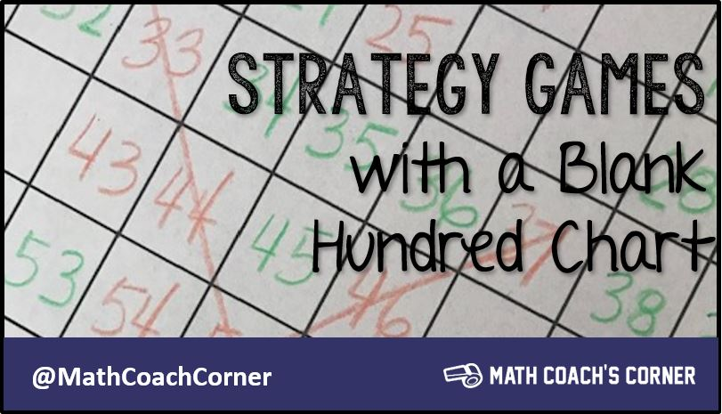 Strategy Math Games with a Blank Hundred Chart