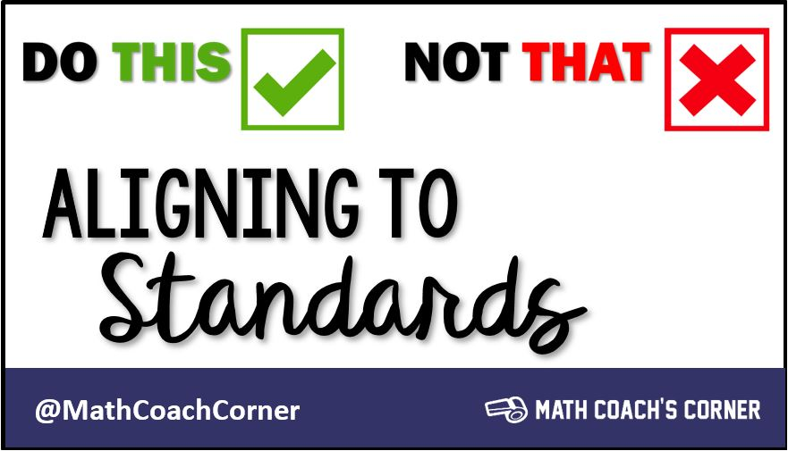 Do This, Not That: Aligning to Standards