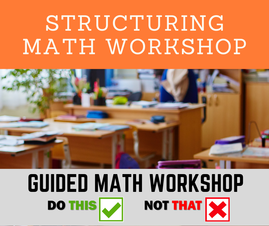 Do This, Not That: Structuring Math Workshop