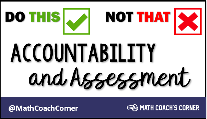 Do This, Not That: Accountability & Assessment