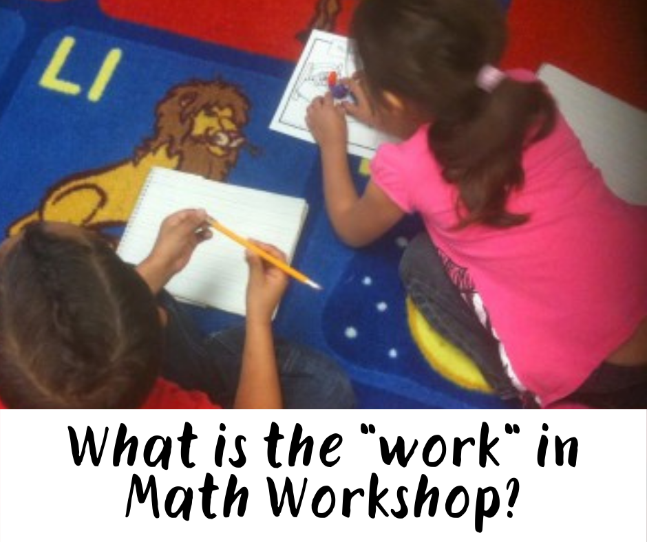 "What is the ""Work"" in Math Workshop?"